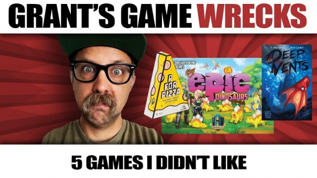 Five Games I Didn't Like - Switching It Up with Grant's Game Wrecks